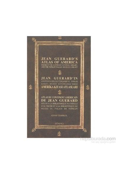 Jean Guerardın Amerika Kıtası Atlasları-Cevat Ülkekul