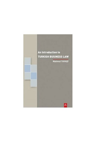 An Introduction To Turkish Business Law-Mahmut Yavaşi