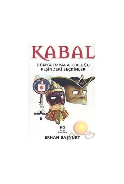 Kabal / Dünya İmparatorluğu Peşindeki Seçkinler-Erhan Başyurt