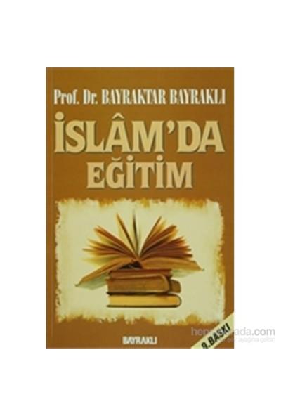 İslam'Da Eğitim-Bayraktar Bayraklı
