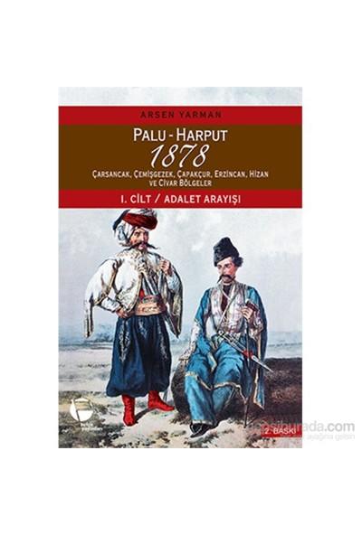Palu - Harput 1878 : 1. Cilt - Adalet Arayışı 2. Cilt - Raporlar (2 Kitap Takım Kutulu)-Arsen Yarman