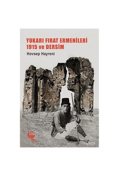 Yukarı Fırat Ermenileri 1915 Ve Dersim-Hovsep Hayreni