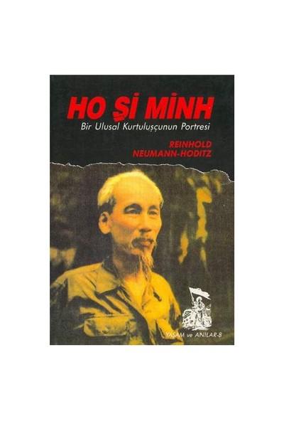 Ho Şi Minh / Bir Ulusal Kurtuluşçunun Portresi