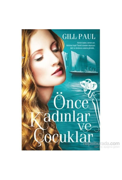 Önce Kadınlar Ve Çocuklar-Gill Paul