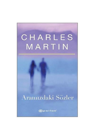 Aramızdaki Sözler-Charles Martin