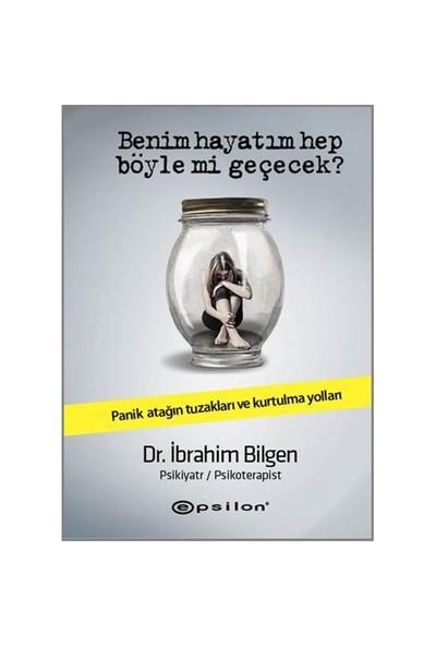 Benim Hayatım Hep Böyle Mi Geçecek - İbrahim Bilgen