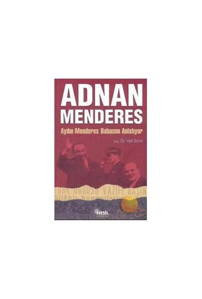 Adnan Menderes - Aydın Menderes Babasını Anlatıyor