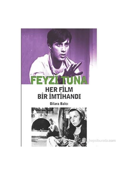 Feyzi Tuna - Her Film Bir İmtihandı-Dilara Balcı