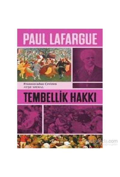 Tembellik Hakkı - Paul Lafargue