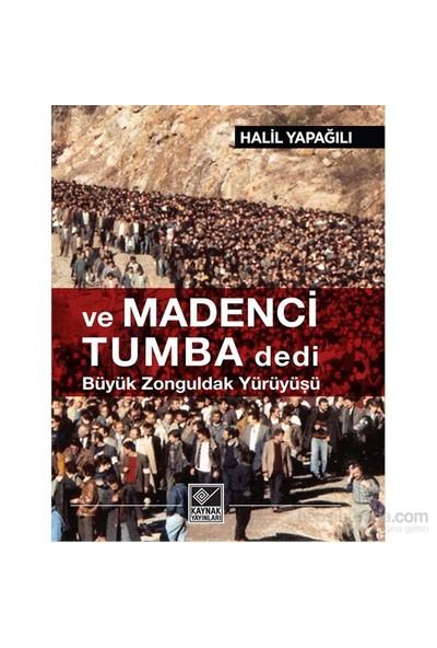 Ve Madenci Tumba Dedi Büyük Zonguldak Yürüyüşü-Halil Yapağılı