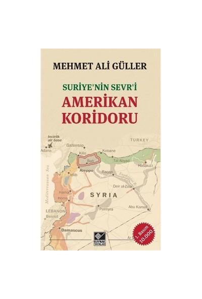 Suriye' Nin Sevri Amerikan Koridoru-Mehmet Ali Güller