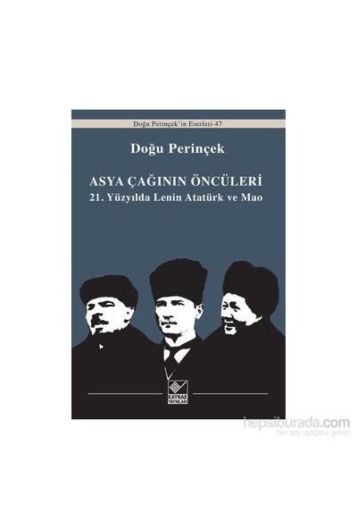 Asya Çağınının Öncüleri: 21. Yüzyılda Lenin Atatürk Ve Mao - Doğu Perinçek