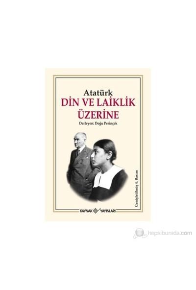 Atatürk Din Ve Laiklik Üzerine-Mustafa Kemal Atatürk