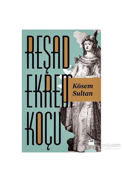 Kösem Sultan-Reşad Ekrem Koçu