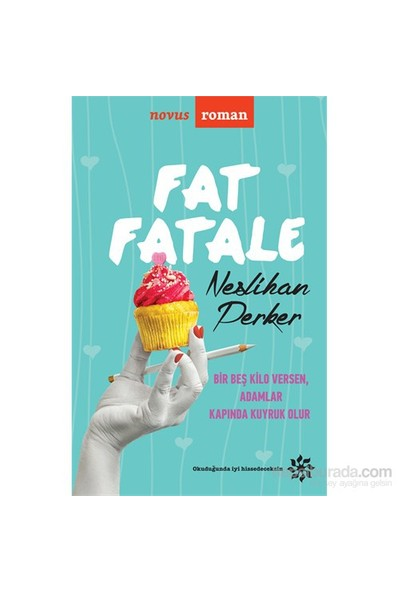 Fat Fatale-Neslihan Perker