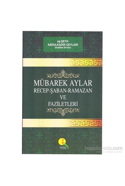 Mübarek Aylar Recep-Şaban-Ramazan ve Faziletleri - Abdülkadir Geylani