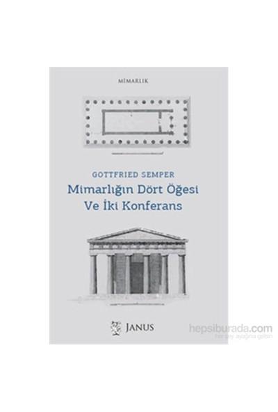 Mimarlığın Dört Öğesi Ve İki Konferans-Gottfried Semper