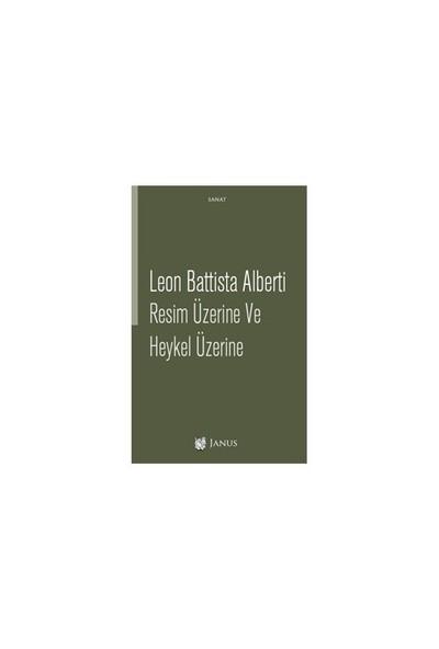 Resim Üzerine Ve Heykel Üzerine-Leon Battista Alberti