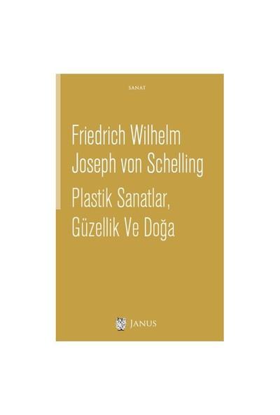 Plastik Sanatlar, Güzellik Ve Doğa-Friedrich Wilhelm Joseph Von Schelling