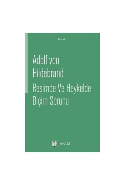 Resimde Ve Heykelde Biçim Sorunu-Adolf Von Hildebrand