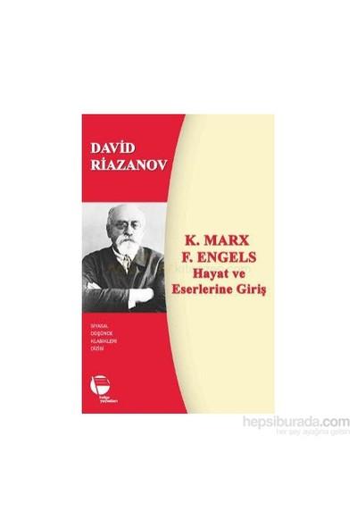 K. Marx - F. Engels Hayat Ve Eserlerine Giriş-David Riazanov