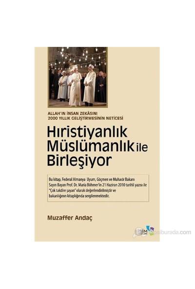 Hıristiyanlık Müslümanlık ile Birleşiyor - (Allah'ın İnsan Zekasını 2000 Yıllık Geliştirmesinin Neticesi)