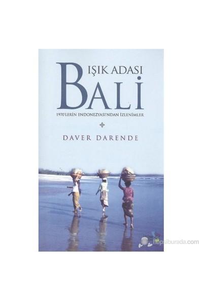 Işık Adası Bali - (1970'lerin Endonezyası'ndan İzlenimler)