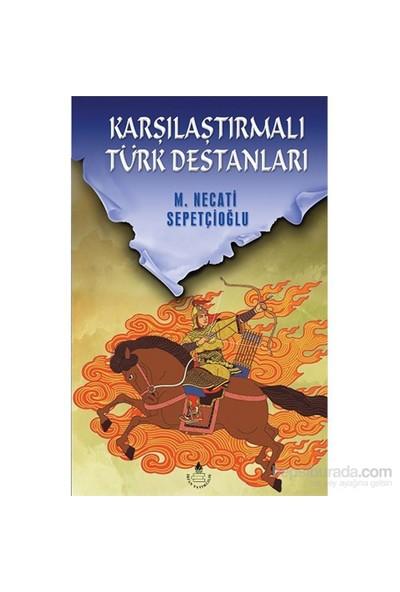 Karşılaştırmalı Türk Destanları-Mustafa Necati Sepetçioğlu