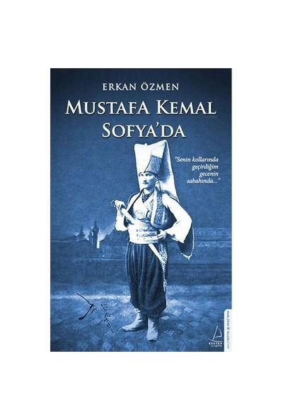 Mustafa Kemal Sofya' Da-Erkan Özmen