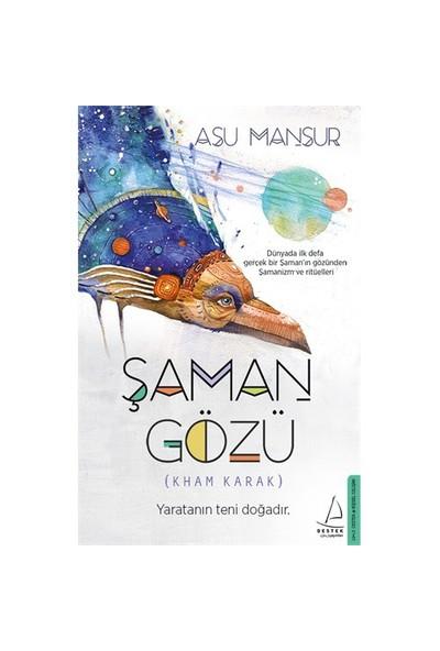 Şaman Gözü - Asu Mansur