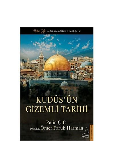 Kudüs'ün Gizemli Tarihi - Ömer Faruk Harman