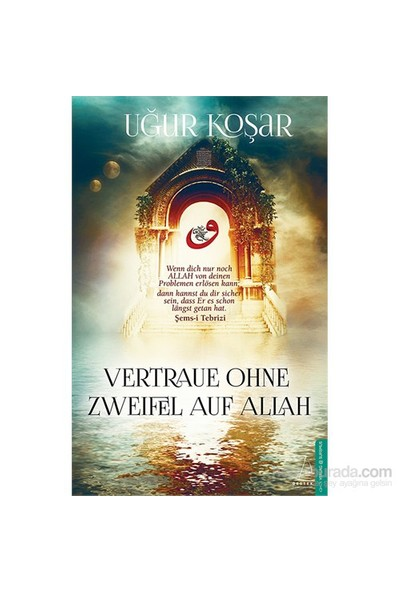 Vertraue Ohne Zweıfel Auf Allah-Uğur Koşar
