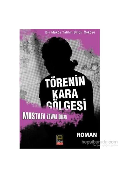 Törenin Kara Gölgesi-Mustafa Zewal Doğan