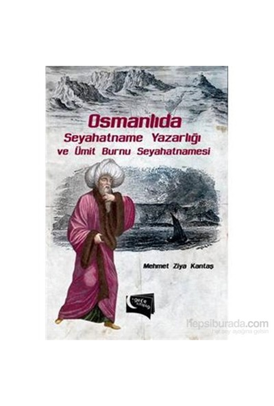 Osmanlıda Seyahatname Yazarlığı ve Ümit Burnu Seyahatnamesi