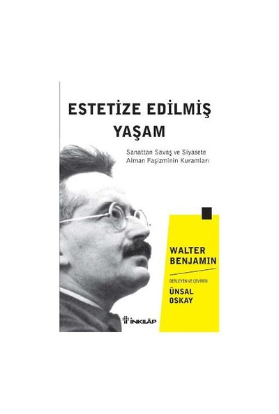Estetize Edilmiş Yaşam-Walter Benjamin