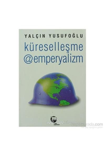 Küreselleşme @ Emperyalizm-Yalçın Yusufoğlu