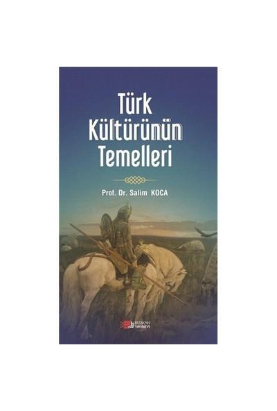Türk Kültürünün Temelleri-Salim Koca