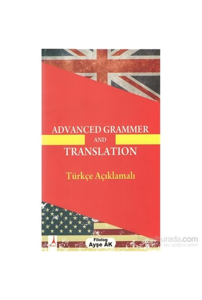 Advanced Grammer And Translation Türkçe Açıklamalı - Ayşe Ak