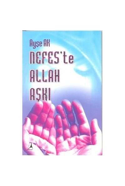 Nefeste Allah Aşkı-Ayşe Ak