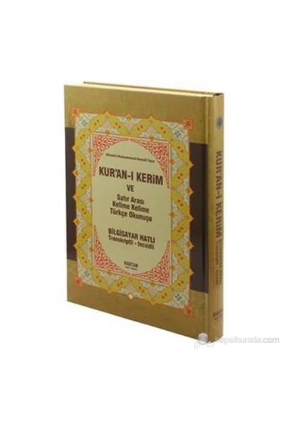 Kur'an-ı Kerim ve Satır Arası Kelime Kelime Türkçe Okunuşu (Orta Boy) (Bilgisayar Hatlı - Transkrip - Elmalılı Muhammed Hamdi Yazır