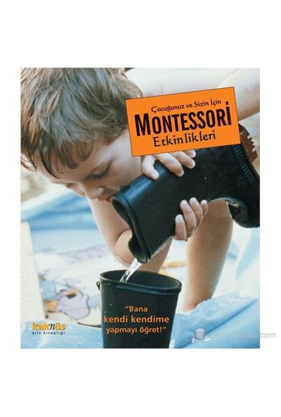 Montessori Etkinlikleri - ''Bana kendi kendime yapmayı öğret'' - Maja Pitamic