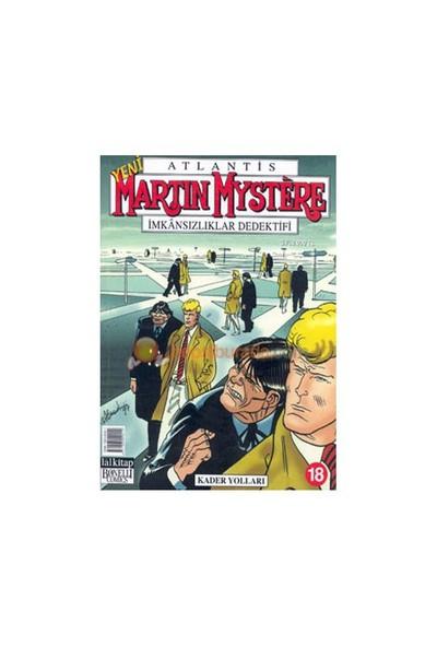 Martin Mystere Sayı: 18 İmkansızlıklar Dedektifi Kader Yolları