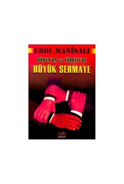 Dünya'Da Ve Türkiye'De Büyük Sermaye-Erol Manisalı