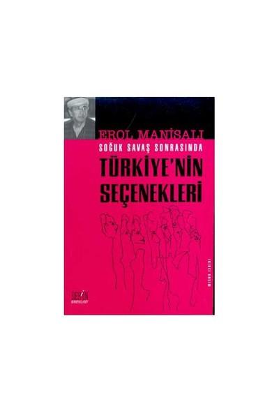 Soğuk Savaş Sonrasında Türkiye'nin Seçenekleri