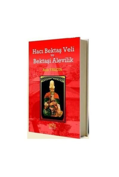 Hacı Bektaş Veli Ve Bektaşi Alevilik-Aziz Yalçın