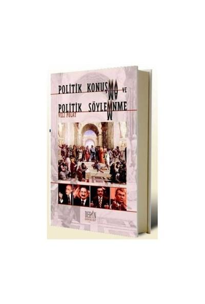 Politik Konuşma Ve Politik Söylenme-Veli Polat
