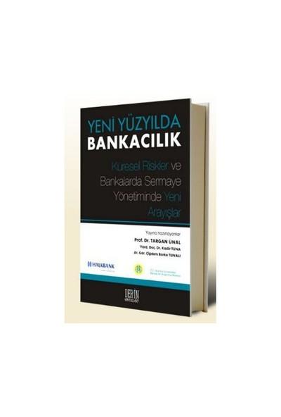 Yeni Yüzyılda Bankacılık-Targan Ünal