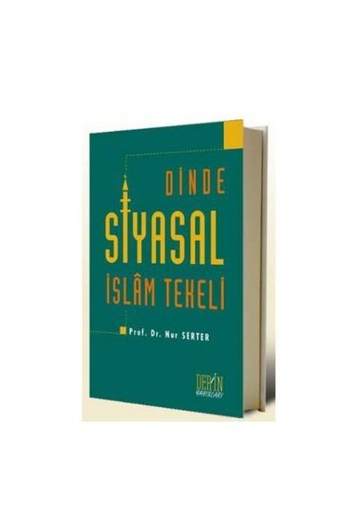 Dinde Siyasal İslam Tekeli-Nur Serter