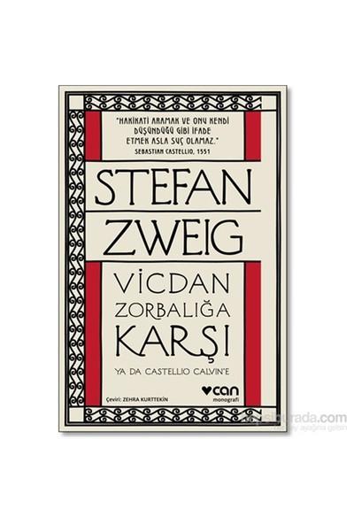 Vicdan Zorbalığa Karşı Ya Da Castello Calvin'e - Stefan Zweig