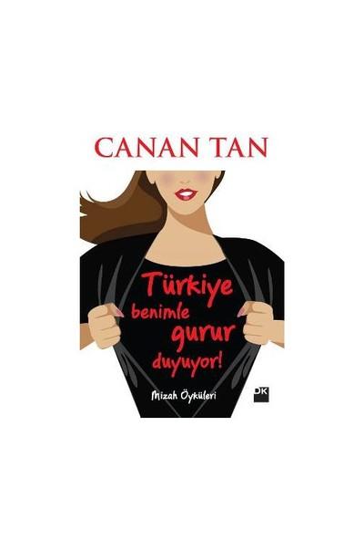 Türkiye Benimle Gurur Duyuyor-Canan Tan